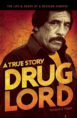Drug Lord By Poppa, Terrence E./ Bowden, Chuck (INT)